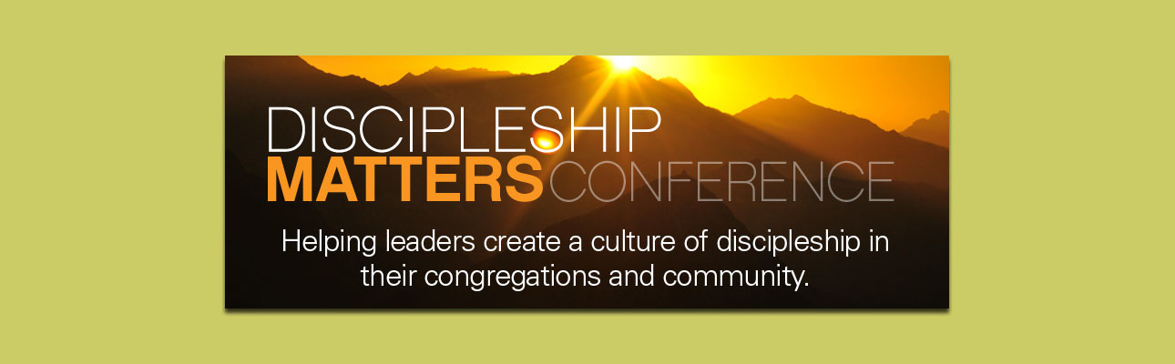 Discipleship Matters Conference