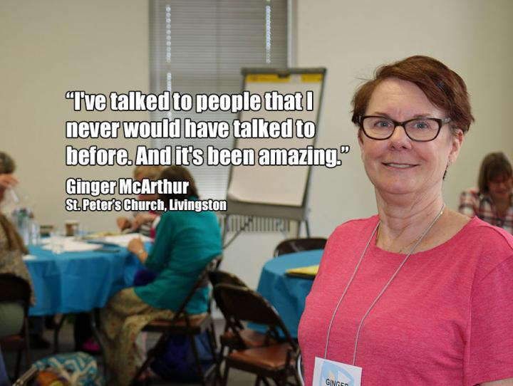 """""""I've talked to people that I never would have talked to before. And it's been amazing.""""   Ginger McArthur,  St. Peter's Church, Livingston"""