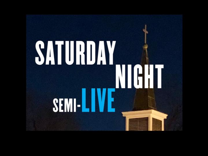 Saturday Night Semi-Live