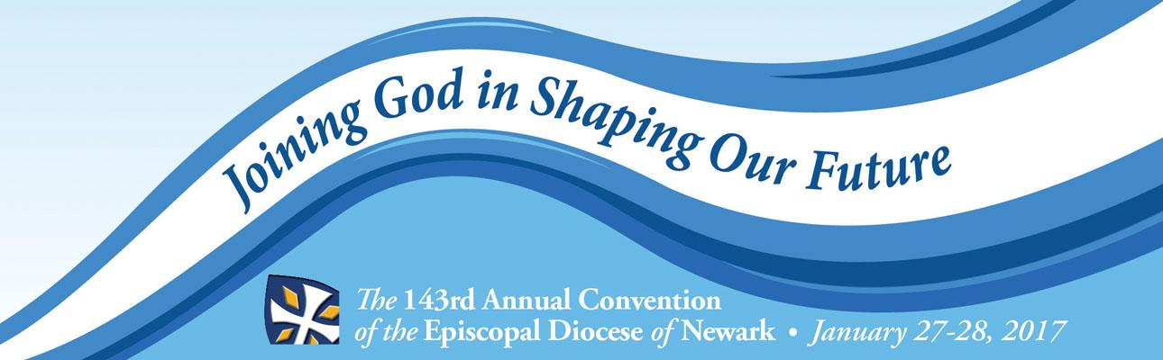 The 143rd Annual Convention: Joining God in shaping our future