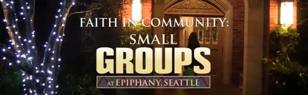Faith in Action: Small Groups at Epiphany, Seattle