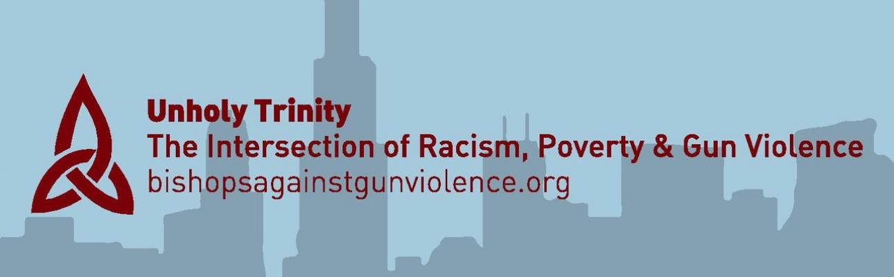 Unholy Trinity: the Intersection of Racism, Poverty and Gun Violence