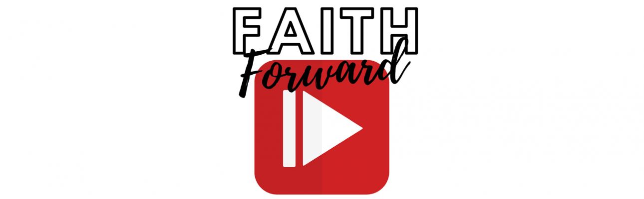 Faith Forward: Onward to Confirmation