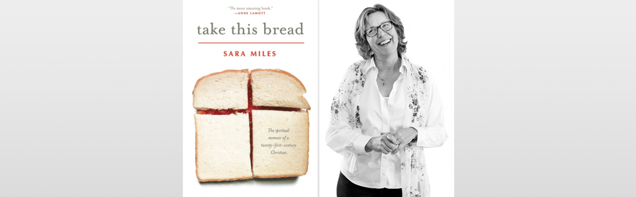 """""""Take this bread"""" by Sara Miles"""