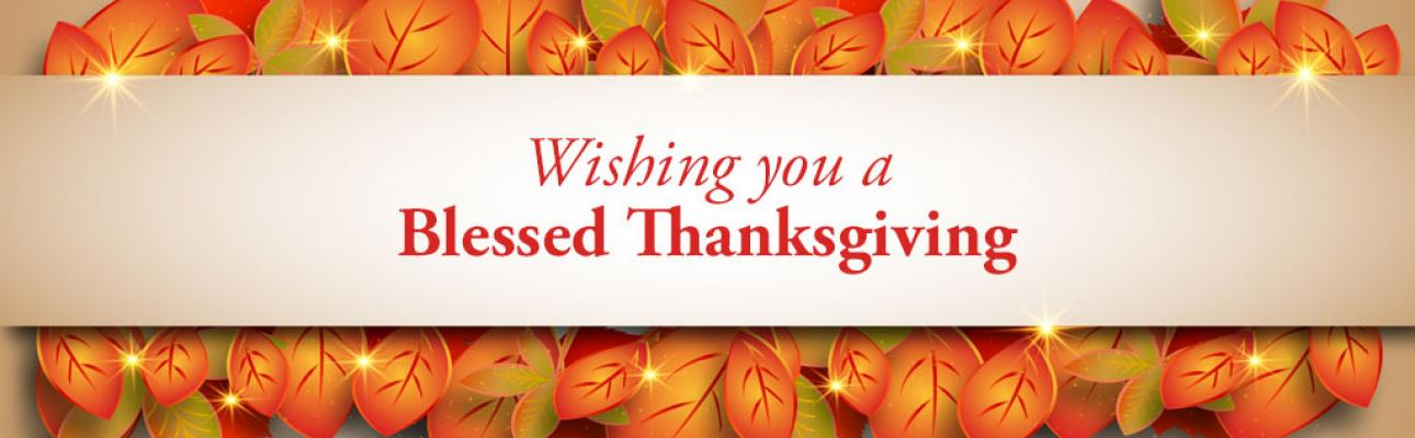 Wishing you a blessed Thanksgiving